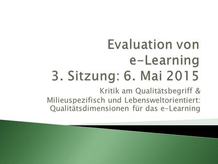 Evaluation von e-Learning 3. Sitzung: 6. Mai 2015