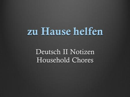 Deutsch II Notizen Household Chores