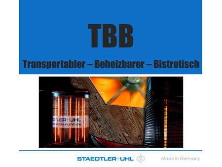 Transportabler – Beheizbarer – Bistrotisch TBB Made in Germany.
