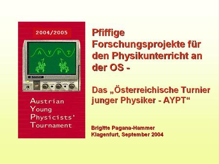 Die Fragestellung Was ist das Young Physicists' Tournament? (Ziele, Organisation und Durchführung, didaktischer und pädagogischer Wert des Turniers) Was.