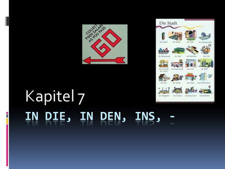 Kapitel 7. gehen I am going you are going he is going we are going they are going.