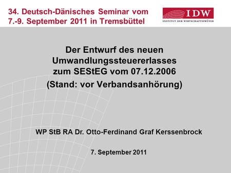 34. Deutsch-Dänisches Seminar vom September 2011 in Tremsbüttel