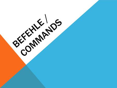 Befehle / commands.
