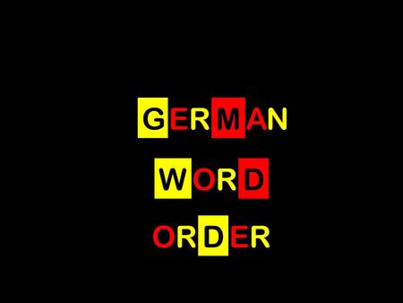 GERMAN WORD ORDER ORDER s. Sentences are made up by placing a variety of words in a specific order. If the order is wrong, the sentence is difficult to.