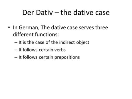 Der Dativ – the dative case
