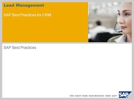 Lead Management SAP Best Practices for CRM SAP Best Practices.