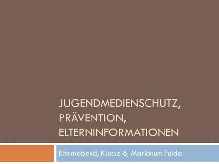 Jugendmedienschutz, Prävention, Elterninformationen