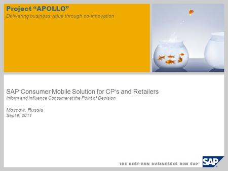 "Project ""APOLLO"" Delivering business value through co-innovation SAP Consumer Mobile Solution for CP's and Retailers Inform and Influence Consumer at the."