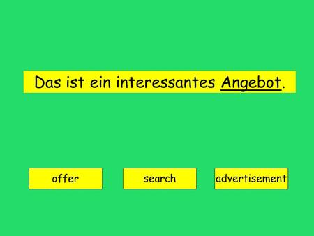 Das ist ein interessantes Angebot. offer searchadvertisement.