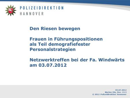 03.07.2012 Marion Dix, Dez. 13.3 © 2012 Polizeidirektion Hannover.