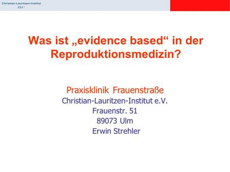 "Was ist ""evidence based"" in der Reproduktionsmedizin?"
