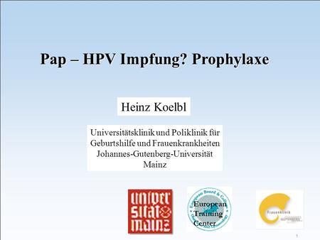 Pap – HPV Impfung? Prophylaxe