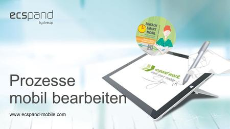Prozesse mobil bearbeiten www.ecspand-mobile.com.