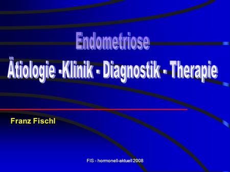 Ätiologie -Klinik - Diagnostik - Therapie