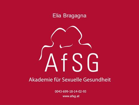 Elia Bragagna 0043-699-18-14-02-93 www.afsg.at.