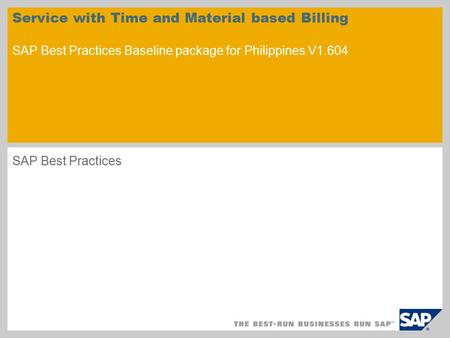 Service with Time and Material based Billing SAP Best Practices Baseline package for Philippines V1.604 SAP Best Practices.