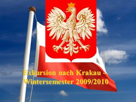 Exkursion nach Krakau – Wintersemester 2009/2010.