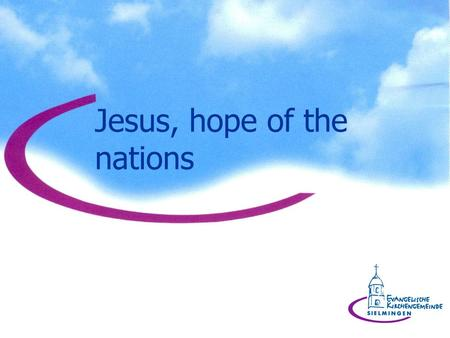 Jesus, hope of the nations