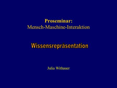 Proseminar: Mensch-Maschine-Interaktion Julia Withauer.