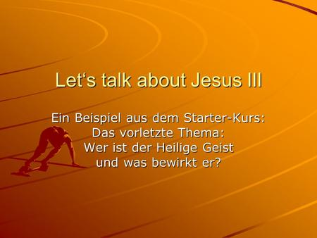Let's talk about Jesus III
