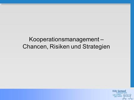 Kooperationsmanagement – Chancen, Risiken und Strategien.