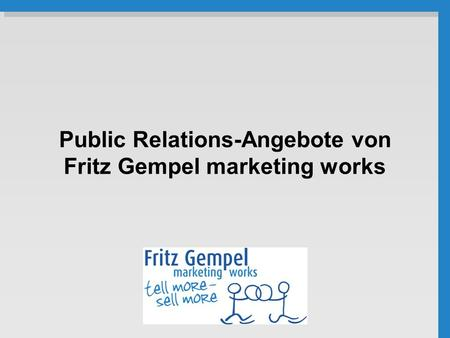 Public Relations-Angebote von Fritz Gempel marketing works