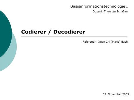 Codierer / Decodierer Basisinformationstechnologie I