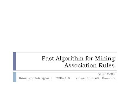 Fast Algorithm for Mining Association Rules