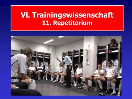 VL Trainingswissenschaft 11. Repetitorium. Semester-Planung.