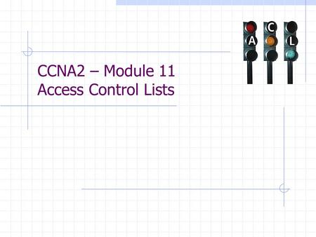 CCNA2 – Module 11 Access Control Lists
