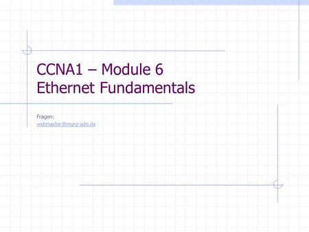 CCNA1 – Module 6 Ethernet Fundamentals