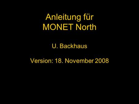 Anleitung für MONET North U. Backhaus Version: 18. November 2008.