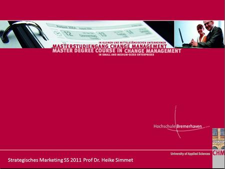 Strategisches Marketing SS 2011 Prof Dr. Heike Simmet.