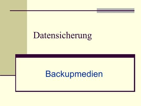 Datensicherung Backupmedien.