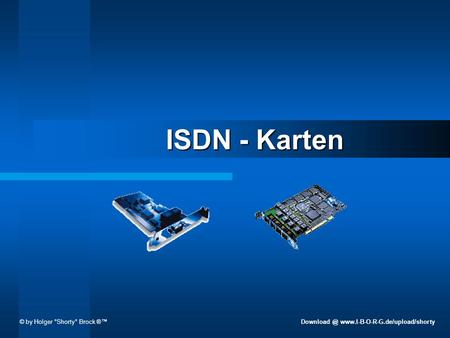 ISDN - Karten © by Holger °Shorty° Brock