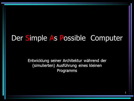 Der Simple As Possible Computer