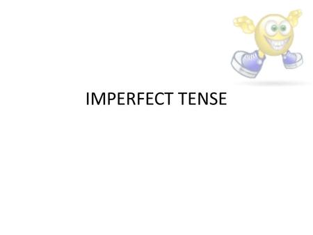 IMPERFECT TENSE. Imperfect Tense Definition: it is a past tense used to say what you used to do or to narrate a string of past events. E.g.: Als Kind.