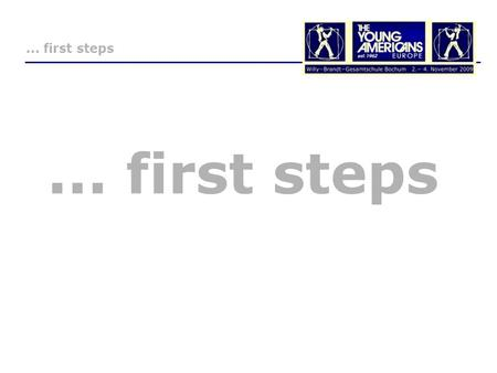 ... first steps. We won ! All people are proud and happy …... first steps Congratulations from the PwC Stiftung.