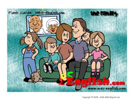 Copyright © 2005 – 2006 MES-English.com. Die Familie.
