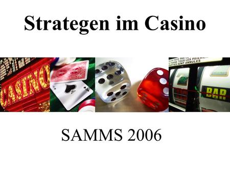 Strategen im Casino SAMMS 2006.