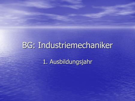 BG: Industriemechaniker