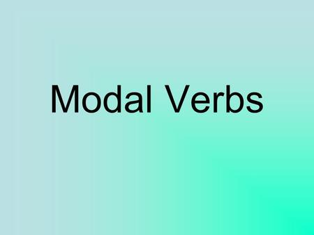 Modal Verbs. Modal Auxilary Verbs mögen müssen können dürfen sollen wollen möchten to like to have to, must can, to be able to may, to be permitted to.