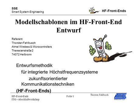 SSE Smart System-Engineering HF-Front-Ends Thorsten Fahlbusch HF-Front-Ends ITG - Abschlußworkshop Folie 1 Modellschablonen im HF-Front-End Entwurf Entwurfsmethodik.