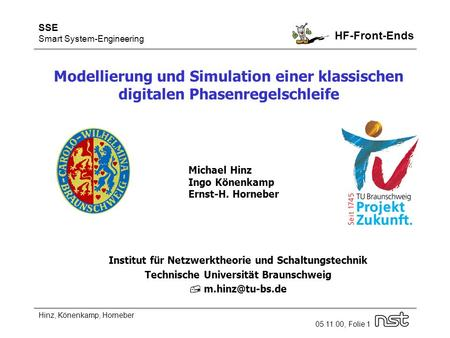 SSE Smart System-Engineering HF-Front-Ends Hinz, Könenkamp, Horneber 05.11.00, Folie 1 Modellierung und Simulation einer klassischen digitalen Phasenregelschleife.