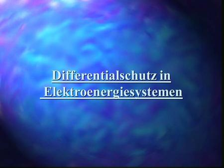 Differentialschutz in Elektroenergiesystemen