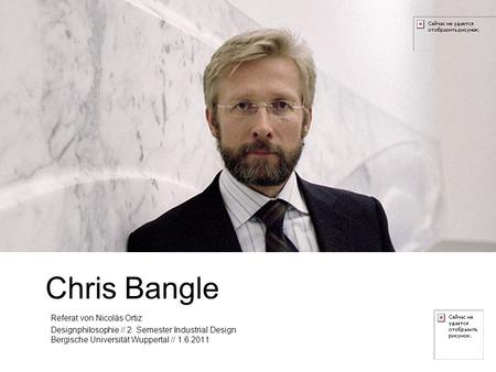 Chris Bangle Referat von Nicolás Ortiz