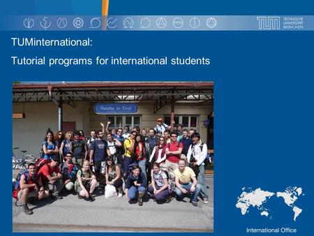 TUMinternational: Tutorial programs for international students.