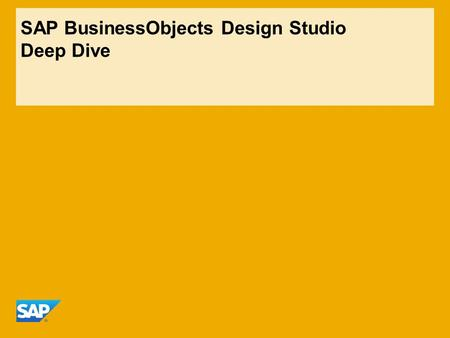 SAP BusinessObjects Design Studio Deep Dive