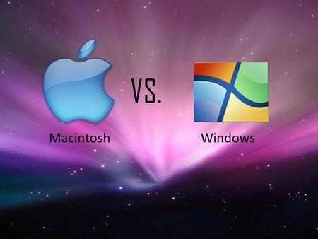 VS. Macintosh Windows.
