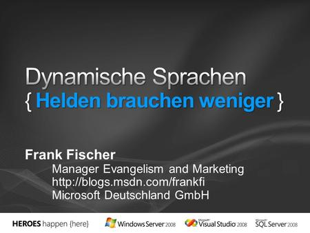 Frank Fischer Manager Evangelism and Marketing  Microsoft Deutschland GmbH.